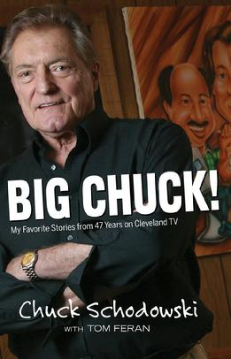 """Big Chuck: My Favorite Stories from 47 Years on Cleveland TV"""
